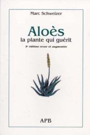 Aloes La Plante Qui Guerit - Couverture - Format classique