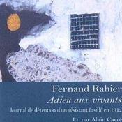 Adieu Aux Vivants ; Journal De Detention D'Un Resistant Fusille En 1942 - Intérieur - Format classique