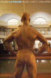 Roubaix-la piscine-musee art & industrie - Couverture - Format classique