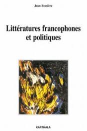 Littératures francophones et politiques - Couverture - Format classique