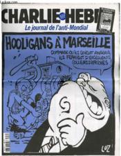 Charlie Hebdo N°313 - Le Journal De L'Anti Mondial. Hooligans A Marseille