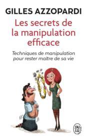 telecharger Les secrets de la manipulation efficace – techniques de manipulation pour rester maitre de sa vie livre PDF/ePUB en ligne gratuit