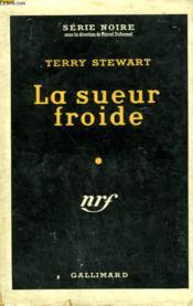 La Sueur Froide. Collection : Serie Noire Avec Jaquette N° 251 - Couverture - Format classique