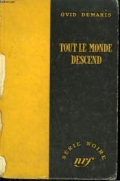 Tout Le Monde Descend. ( Ride The Gold Mare ). Collection : Serie Noire Sans Jaquette N° 396 - Couverture - Format classique