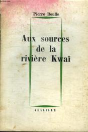 Aux Sources De La Riviere Kwai. - Couverture - Format classique