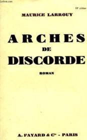 Arches De Discorde. - Couverture - Format classique