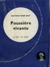 Poussiere Vivante. Collection Je Sais-Je Crois N° 32. Encyclopedie Du Catholique Au Xxeme Siecle. - Couverture - Format classique