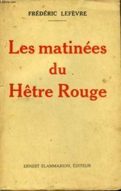 Les Matinees Du Hetre Rouge. - Couverture - Format classique