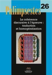 Palimpsestes, n 26/2013. la coherence discursive a l'epreuve : tradu ction et homogeneisation - Couverture - Format classique