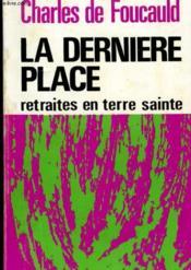 La Derniere Place - Retraites En Terre Sainte - Ix - Couverture - Format classique