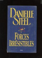 Forces irrésistibles. roman - Couverture - Format classique