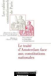 Les cahiers constitutionnels de paris i le traite d'amsterdam face aux constitutions nationales - Couverture - Format classique