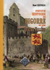 Petite histoire de bigorre & des quatre vallees - Couverture - Format classique