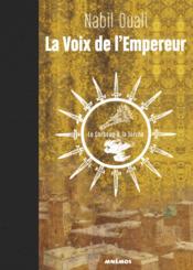 La voix de l'empereur ; le corbeau et la torche - Couverture - Format classique