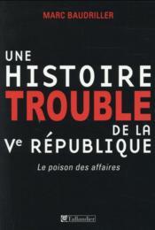 Une histoire trouble de la Ve République - Couverture - Format classique