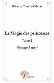 La magie des princesses t.2 ; 3/4 - Couverture - Format classique