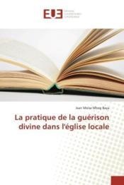 La pratique de la guerison divine dans l'eglise locale - Couverture - Format classique