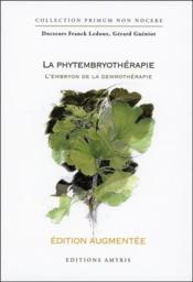 La phytembryothérapie ; l'embryon de la gemmothérapie - Couverture - Format classique