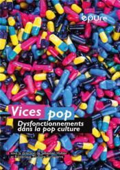 Vices pop. dysfonctionnements dans la culture pop - Couverture - Format classique