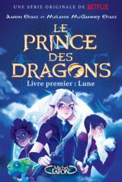 Le prince des dragons t.1 ; Lune - Couverture - Format classique