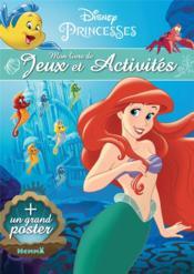 Disney Princesses ; mon livre de jeux et activités + un grand poster ; Ariel - Couverture - Format classique