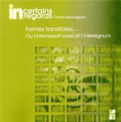 Formes transitoires... ; ou l'intempestif covid et l interregnum - Couverture - Format classique