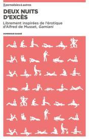 Deux nuits d'excès ; librement inspirées de l'érotique d'Alfred de Musset, Gamiani - Couverture - Format classique