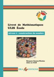 Livret de mathematiques ulis ecole - niveau 1 - construction du nombre - Couverture - Format classique