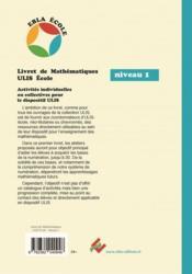 Livret de mathematiques ulis ecole - niveau 1 - construction du nombre - 4ème de couverture - Format classique