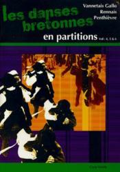 Apprenez les danses bretonnes ; vannetais, gallo, rennais et penthièvre ; partitions volumes 4, 5, 6 - Couverture - Format classique