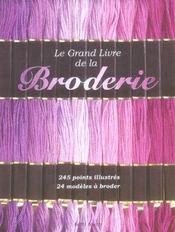 Le grand livre de la broderie 245 points illustres, 24 modeles a broder - Intérieur - Format classique