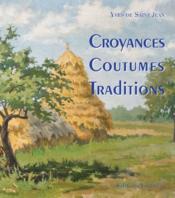 Croyances, coutumes, traditions - Couverture - Format classique