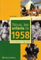 NOUS, LES ENFANTS DE ; 1958 ; de la naissance à l
