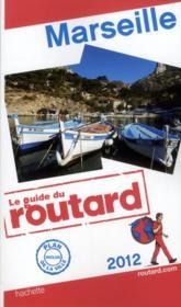 Guide Du Routard ; Marseille (Edition 2012) - Couverture - Format classique