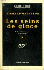 Les Seins De Glace. ( Someone Is Bleeding ). Collection : Serie Noire Avec Jaquette N° 254 - Couverture - Format classique