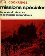 Missions Speciales. L'Epopee Du Vercors, La Liberation De Bordeaux. - Couverture - Format classique