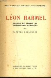 Leon Harmel. Soldat Du Christ Au Service Des Ouvriers. - Couverture - Format classique