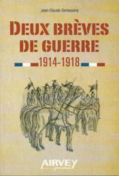 Deux brèves de guerre 1914-1918 - Couverture - Format classique