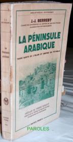 La Péninsule arabique - Terre sainte de l'Islam, patrie de l'arabisme et empire du pétrole. - Couverture - Format classique