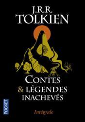 Contes et légendes inachevés ; intégrale - Couverture - Format classique