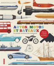 Autos, motos et bateaux ; la grande aventure des transports - Couverture - Format classique