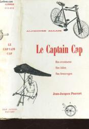 LE CAPTAIN CAP - Ses aventures - ses idees - ses breuvages. - Couverture - Format classique