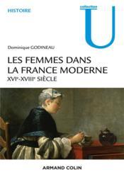 Les femmes dans la France moderne ; XVIe-XVIIIe siècle - Couverture - Format classique