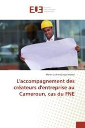 L'accompagnement des createurs d'entreprise au cameroun, cas du fne - Couverture - Format classique