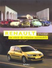 Renault ; un siècle de création automobile - Couverture - Format classique