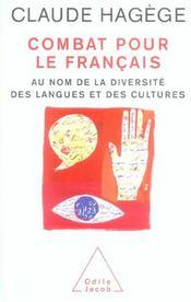 Combat Pour Le Francais ; Au Nom De La Diversite Des Langues Et Des Cultures - Intérieur - Format classique