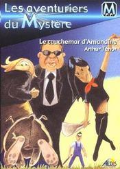 Les aventuriers du mystère t.5 ; le cauchemar d'Amandine - Intérieur - Format classique