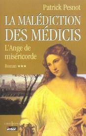 La malédiction des Médicis t.3 ; l'ange de miséricorde - Intérieur - Format classique