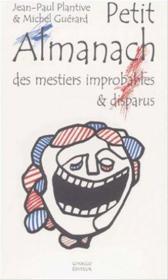 Petit almanach des metiers improbables et disparus - Couverture - Format classique