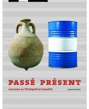 Passé présent : lousonna ou l'antiquité d'actualité - Intérieur - Format classique